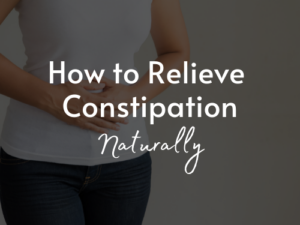 how to relieve constipation naturally