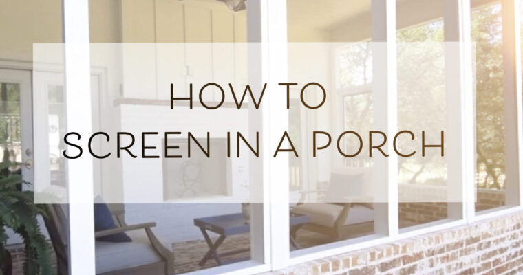 How to build a DIY Screened Porch for your home