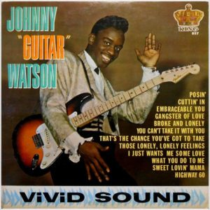 """John Watson, Jr. also known professionally as Johnny """"Guitar"""" Watson, was an American blues, soul, and funk musician and singer-songwriter"""