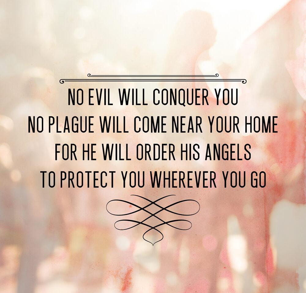no evil will conquer you
