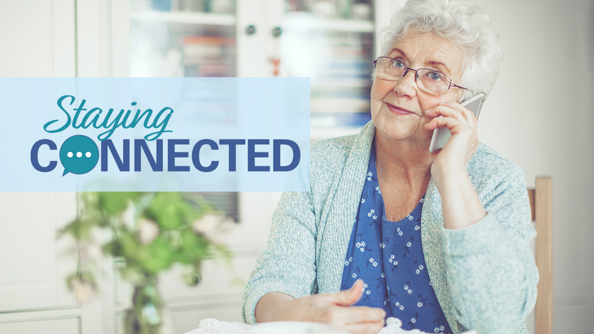 OLDER ADULTS – STAYING CONNECTED