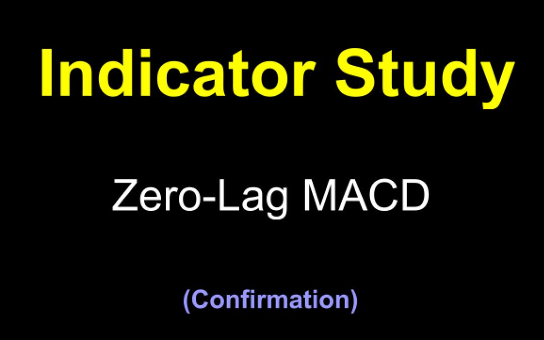 Zero-Lag MACD as a Confirmation Indicator