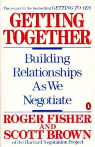 Getting Together: Building Relationships as We Negotiate, Part 1