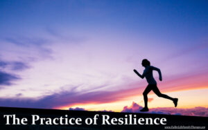The Practice of Resilience