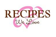 Recipes We Love