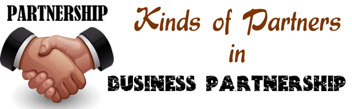 Kinds of Partners in Business Partnership