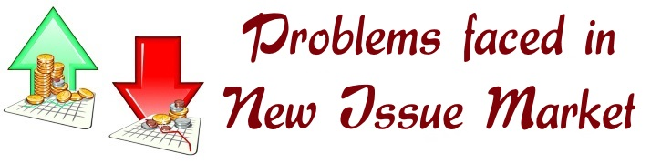 Problems faced in New Issue Market