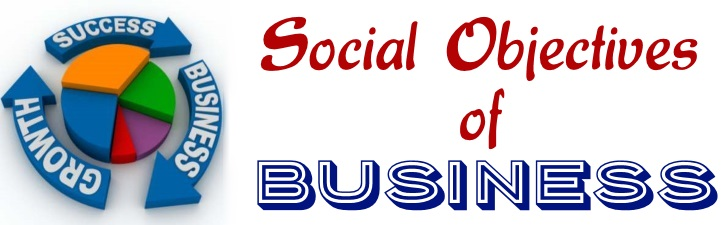 Social Objectives of Business
