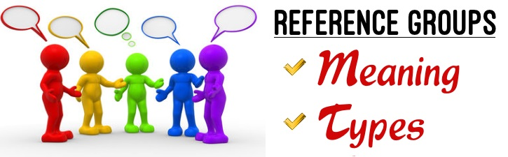 Reference Groups - Meaning, Types