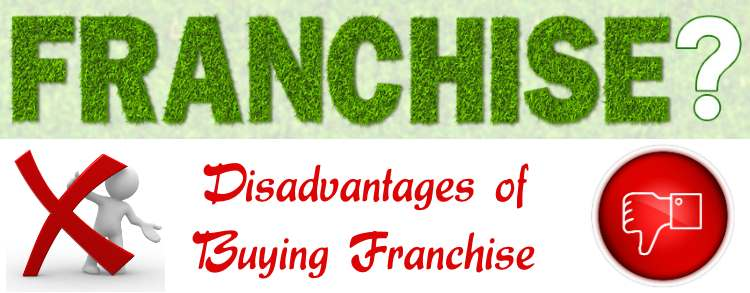 Disadvantages of buying franchise