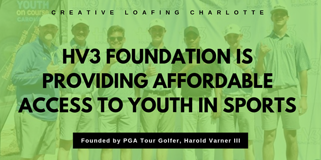 Creative Loafing ~ Charlotte: Harold Varner's Hv3 Foundation Hit The Ground Running In Year One