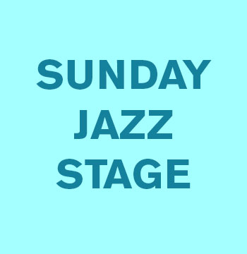 Sunday Jazz Stage