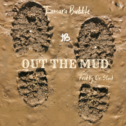 Tamara Bubble - Out The Mud cover art