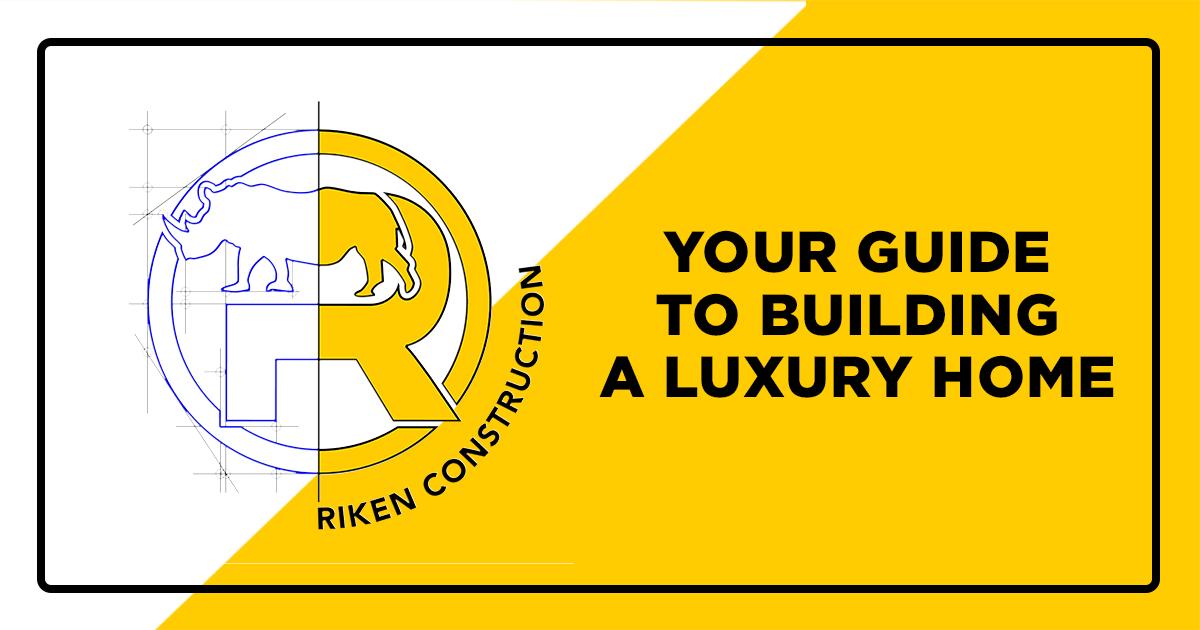 Riken Construction - Luxury Homes
