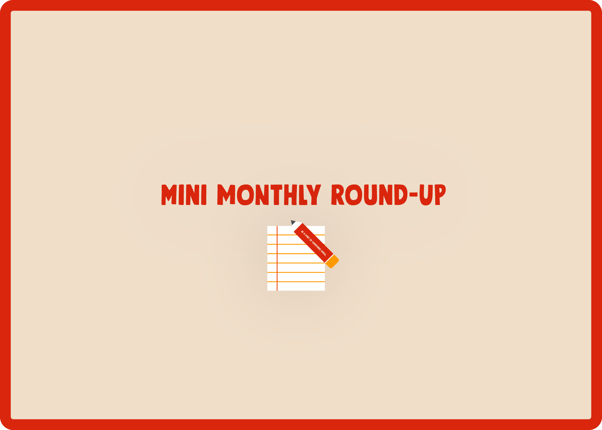 Mini Monthly Round-Up