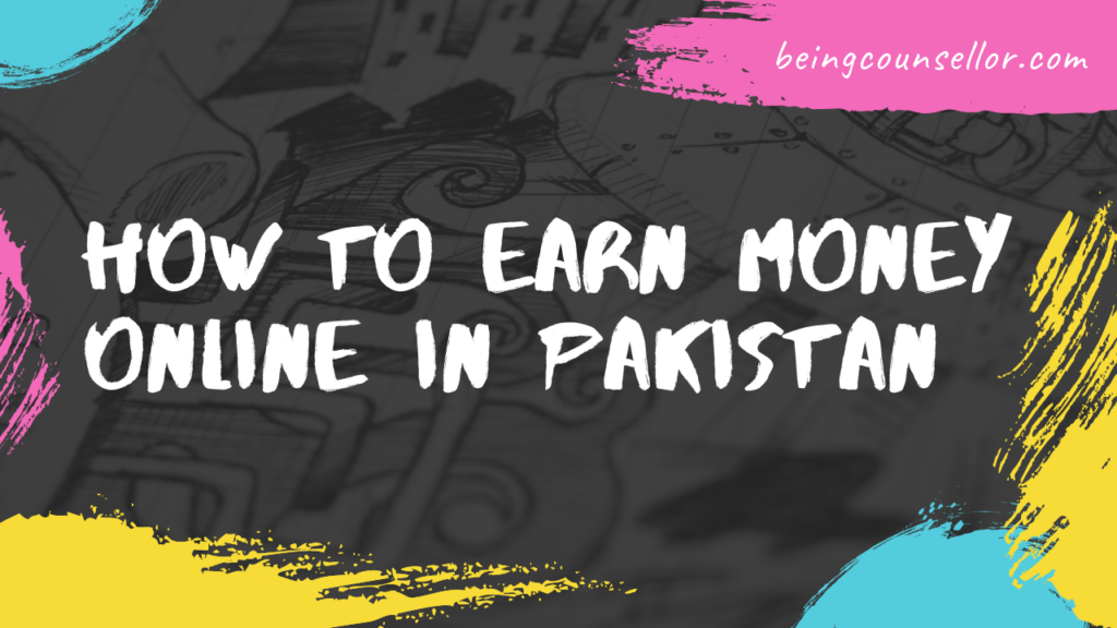 How to earn money online Pakistan