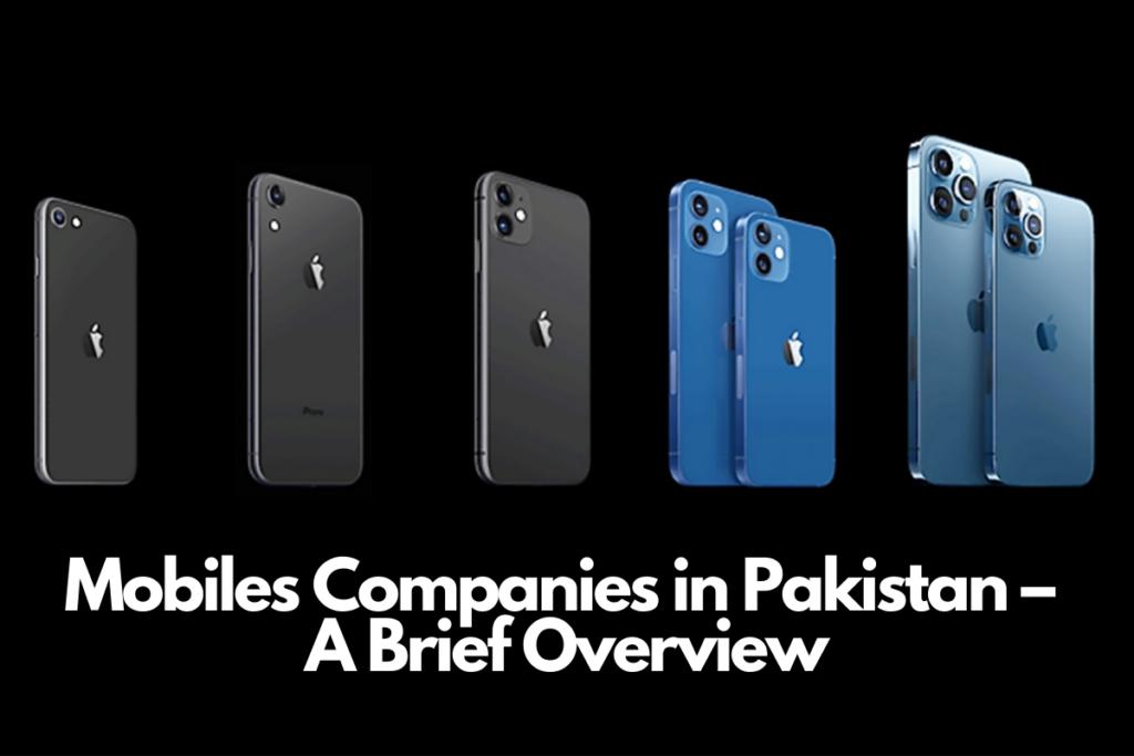 Mobiles Companies in Pakistan