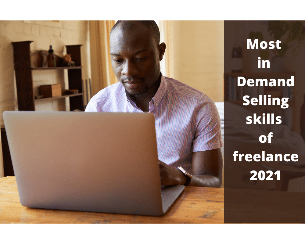 most in Demand selling skills of freelance 2021