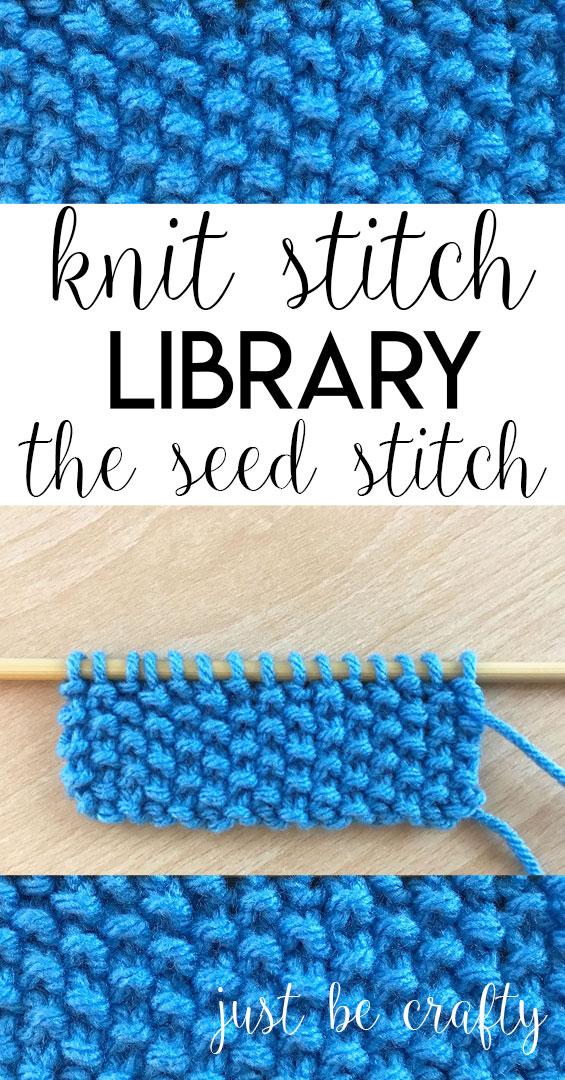 Knit Stitch Library: Seed Stitch Pattern by Just Be Crafty