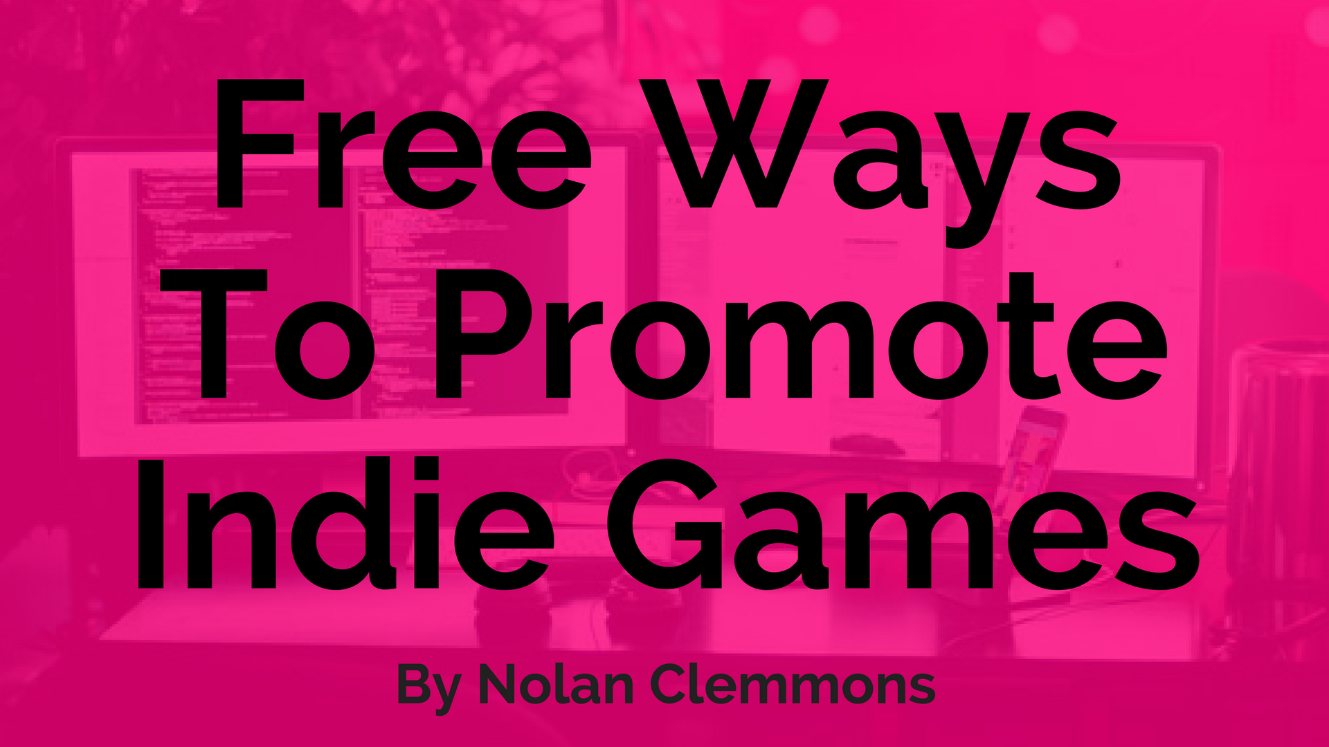 Free & Cheap Online Game Marketing Tactics for Indie Developers