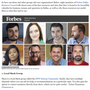 Nolan Clemmons Forbes Dallas Business Council Resources SMB DFW Startup Community LaunchDFW Karen La Spina Gmaids Santosh Krishnan RideConnect William Rosellini Nexeon Medsystems Tiffany Ricks Hacware Adam Ward Blockparty Jeremy Vest Vidpow