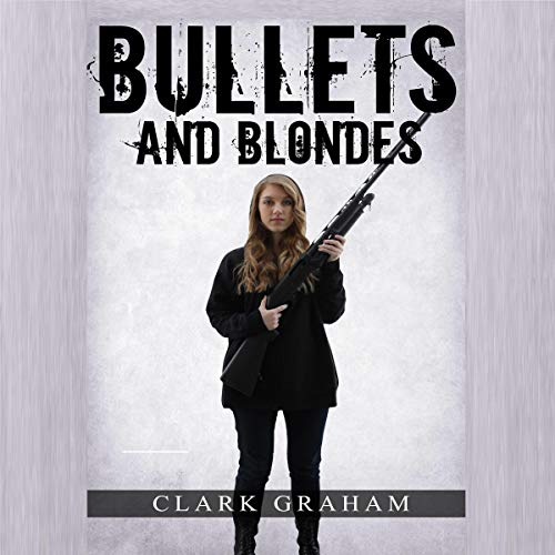 Bullets and Blondes