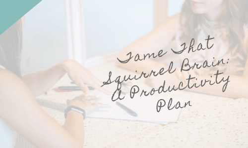 How To Be More Productive: Tame Your Squirrel Brain