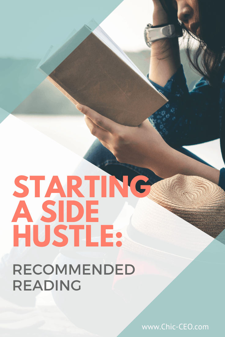 Starting A Side Hustle Recommended Reading www.Chic-CEO.com