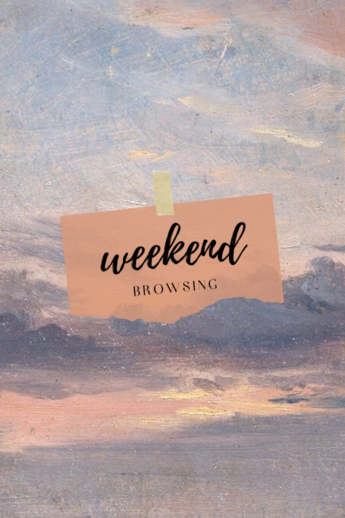 round up from the week, weekend browsing