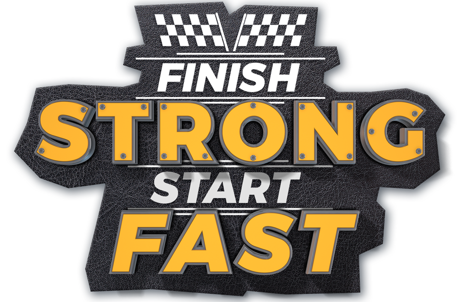 Finish Strong Start Fast
