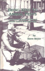 Being Kind to Animal Pests, 1st edition, by Steve Meyer