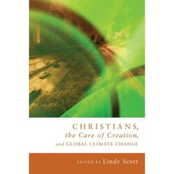 Christians, The Care of Creation, and Global Climate Change reviewed by Stephen M. Vantassel.