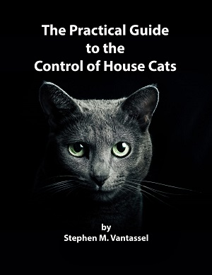 Practical Guide to the Control of Feral Cats by Stephen M. Vantassel.