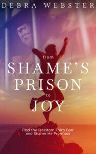 book cover of From Shame's Prison to Joy/ man looking out prison bars becomes man jumping for joy