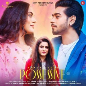 Raashi Sood and Karan Sehmbi drop new song 'Possessive' just in time for Valentine's Day