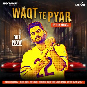 'Waqt Te Pyar' by Rythm Mansa- A song based on reality of life