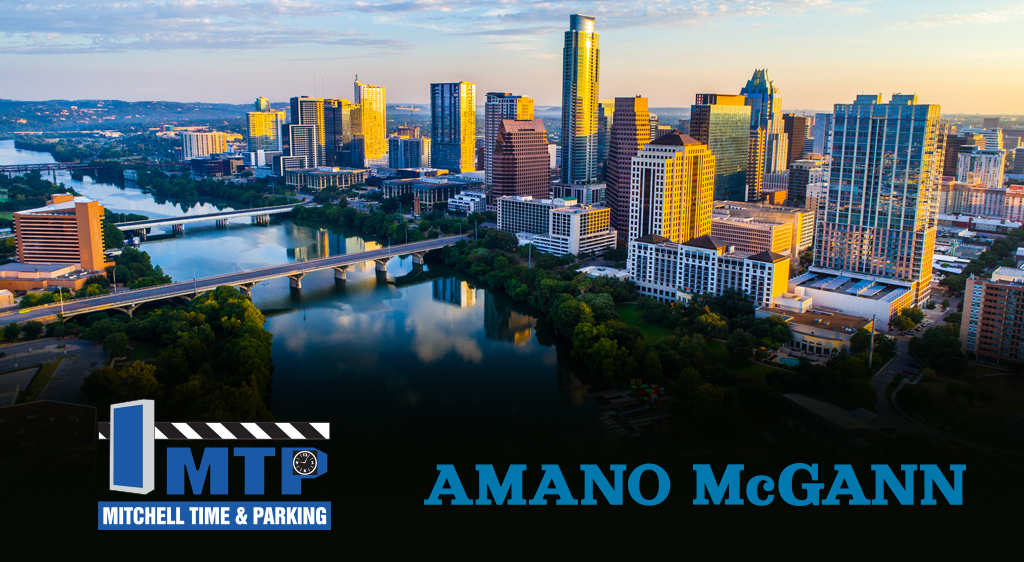 Mitchell Time and Parking is Exclusive Amano McGann Provider in Austin, Dallas, Fort Worth, and San Antonio