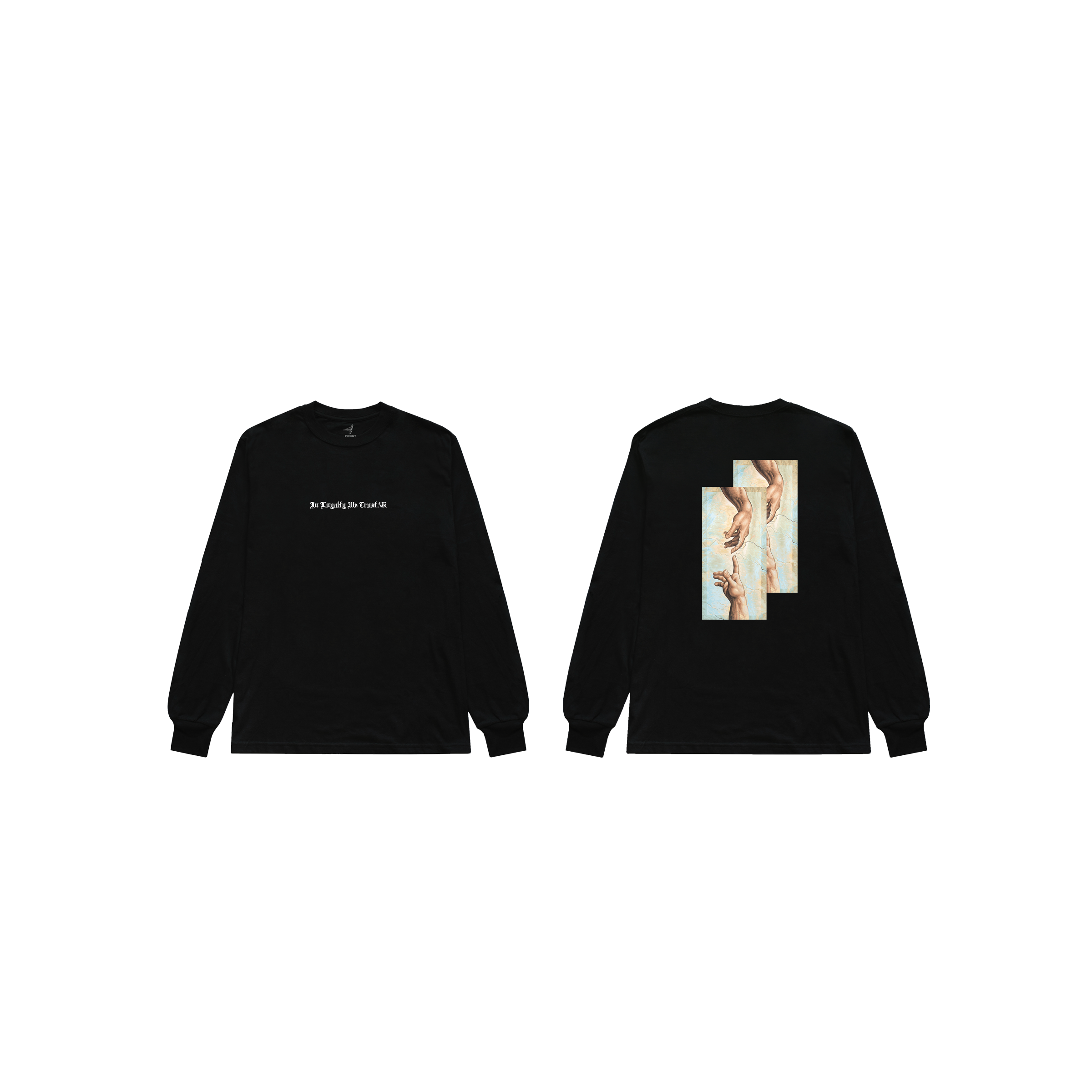 In Loyalty We Trust Long Sleeve Black Front and Back