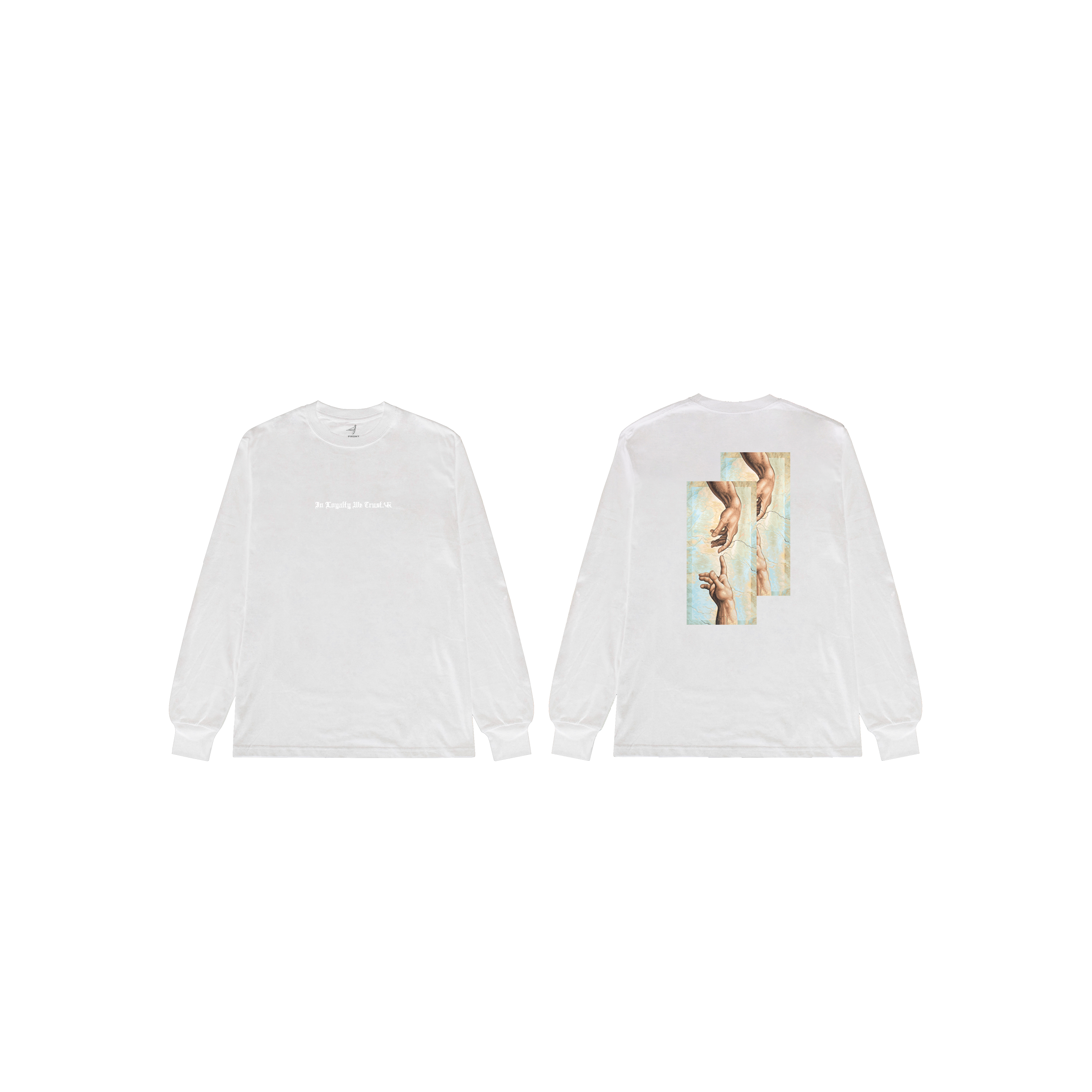 In Loyalty We Trust Long Sleeve White Front and Back