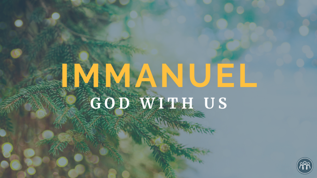 Immanuel: God with us