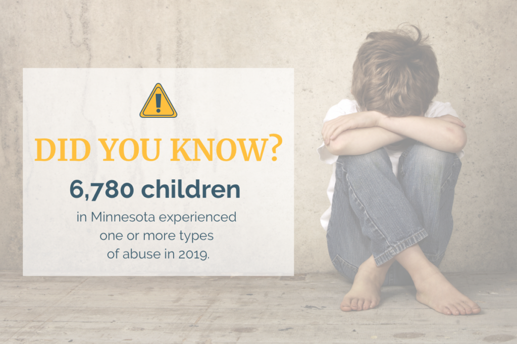 Did you know? 6,780 children in Minnesota experienced abuse in 2019.