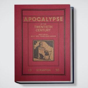 Apocalypse or The Revelation of the Twentieth Century