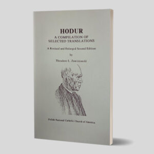 Hodur A Compilation of Selected Translations by Theodore L. Zawistowski