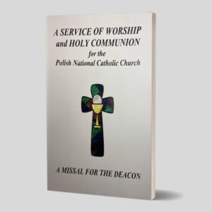 A Service of Worship and Holy Communion for the PNCC A Missal for the Deacon