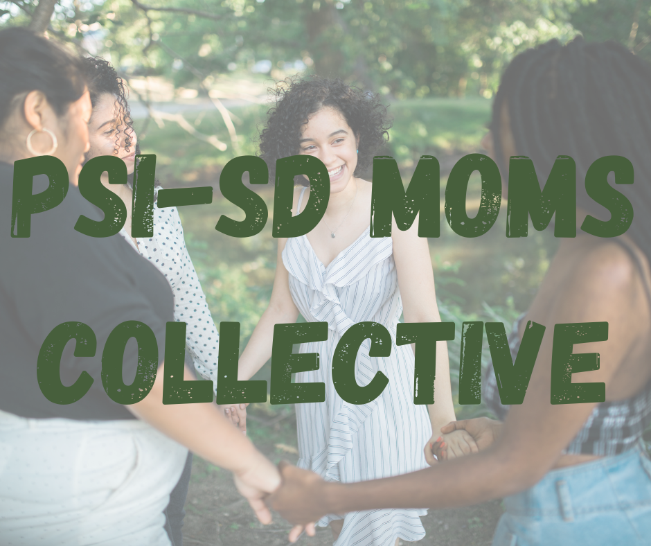 PSI-SD Moms Collective