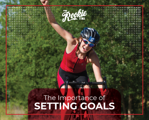 The Importance of Setting Goals Rookie Tri