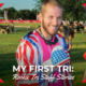 My First Tri Rookie Tri Staff Stories William