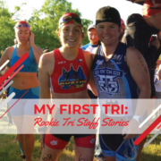 Rookie Tri Staff Stories: Tina's First Tri