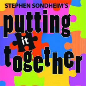 Putting It Together-Steven Sondheim-Stage Door-Till June 19-2016-cbc09c8674270cbfc352c38bc73ab76d