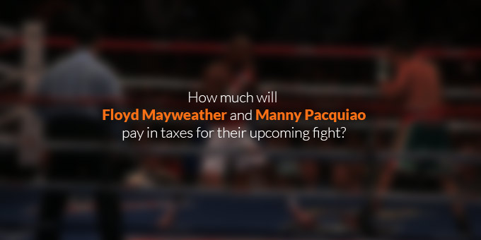 How much will Floyd Mayweather and Manny Pacquiao pay in taxes?